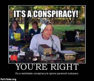 youre-right-conspiracy-nuts-politics-1360353081